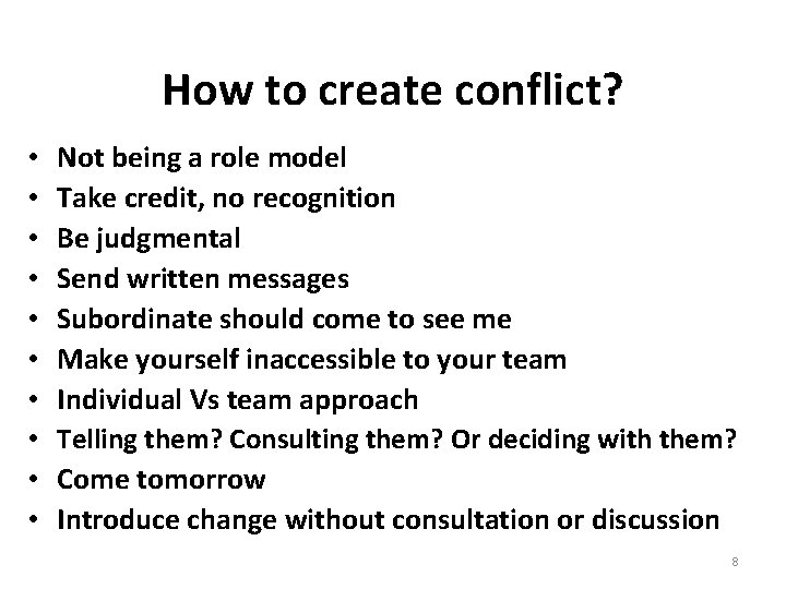How to create conflict? • • • Not being a role model Take credit,