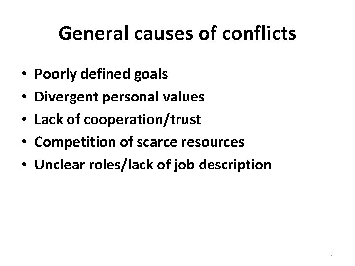 General causes of conflicts • • • Poorly defined goals Divergent personal values Lack