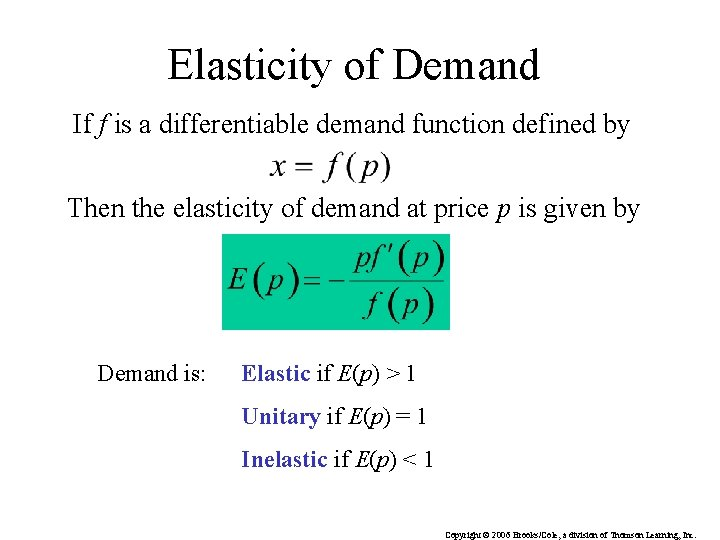Elasticity of Demand If f is a differentiable demand function defined by Then the