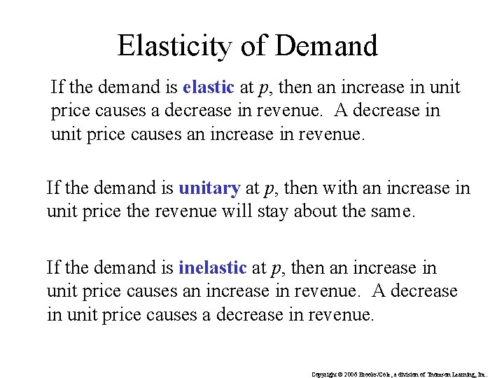 Elasticity of Demand If the demand is elastic at p, then an increase in