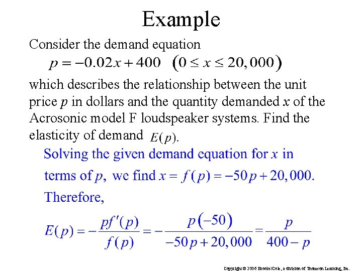Example Consider the demand equation which describes the relationship between the unit price p