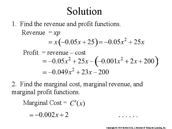Solution 1. Find the revenue and profit functions. Revenue = xp Profit = revenue
