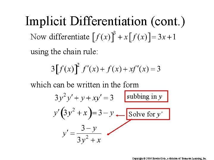Implicit Differentiation (cont. ) Now differentiate using the chain rule: which can be written