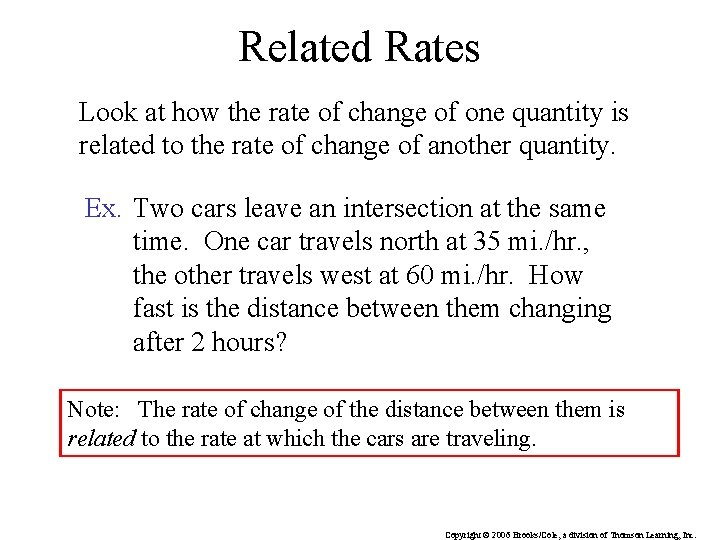 Related Rates Look at how the rate of change of one quantity is related