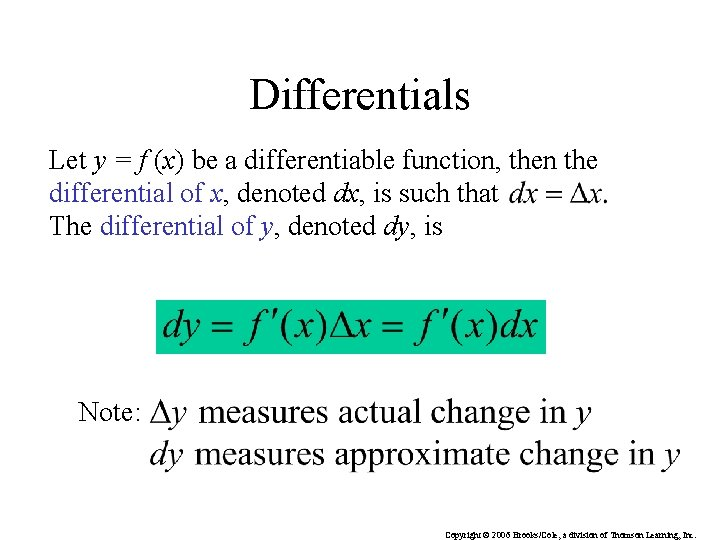 Differentials Let y = f (x) be a differentiable function, then the differential of