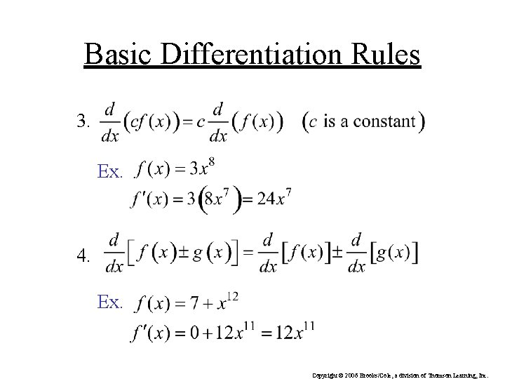 Basic Differentiation Rules 3. Ex. 4. Ex. Copyright © 2006 Brooks/Cole, a division of