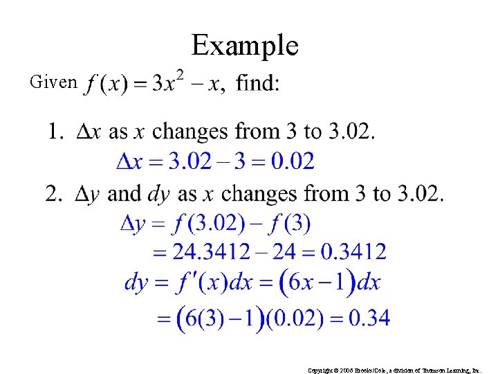 Example Given Copyright © 2006 Brooks/Cole, a division of Thomson Learning, Inc.