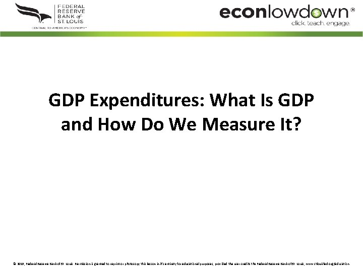GDP Expenditures: What Is GDP and How Do We Measure It? © 2019, Federal