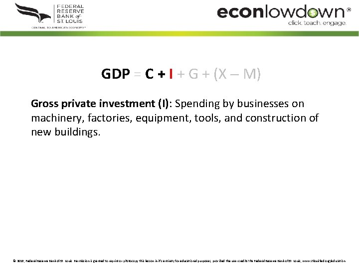 GDP = C + I + G + (X M) Gross private investment (I):