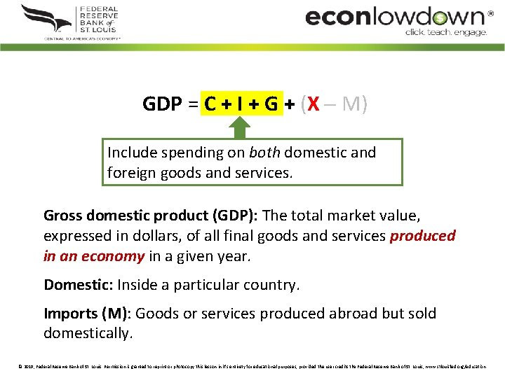 GDP = C + I + G + (X M) Include spending on both