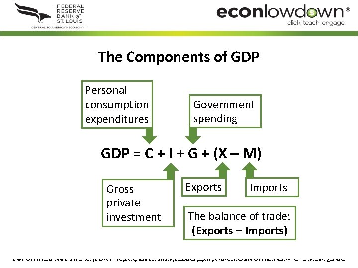 The Components of GDP Personal consumption expenditures Government spending GDP = C + I
