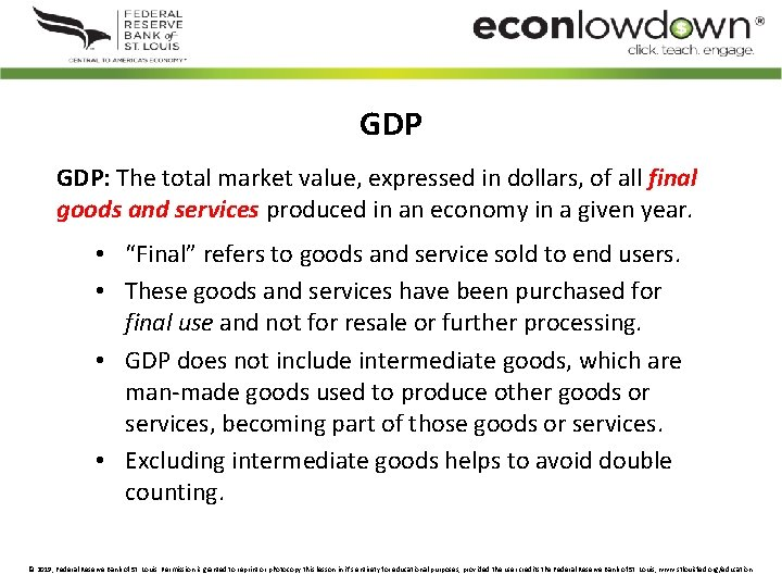 GDP GDP: The total market value, expressed in dollars, of all final goods and