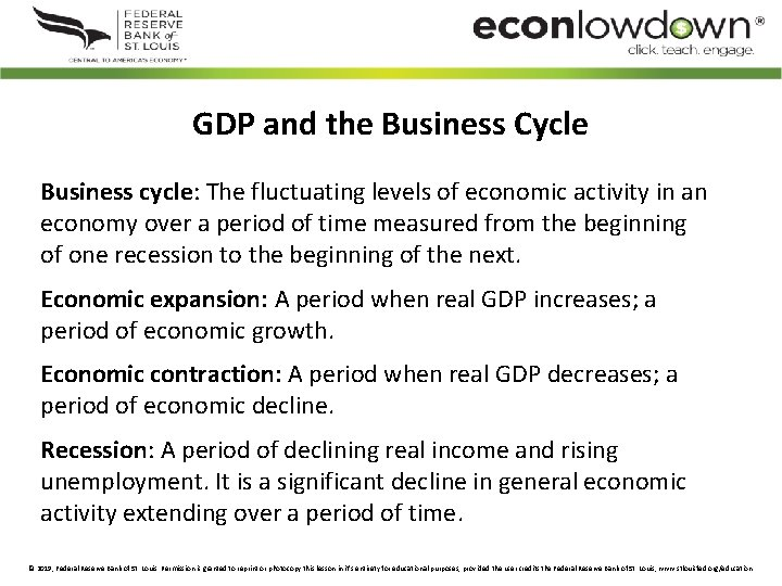 GDP and the Business Cycle Business cycle: The fluctuating levels of economic activity in