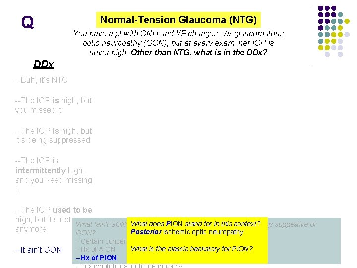 Q Normal-Tension Glaucoma (NTG) You have a pt with ONH and VF changes c/w
