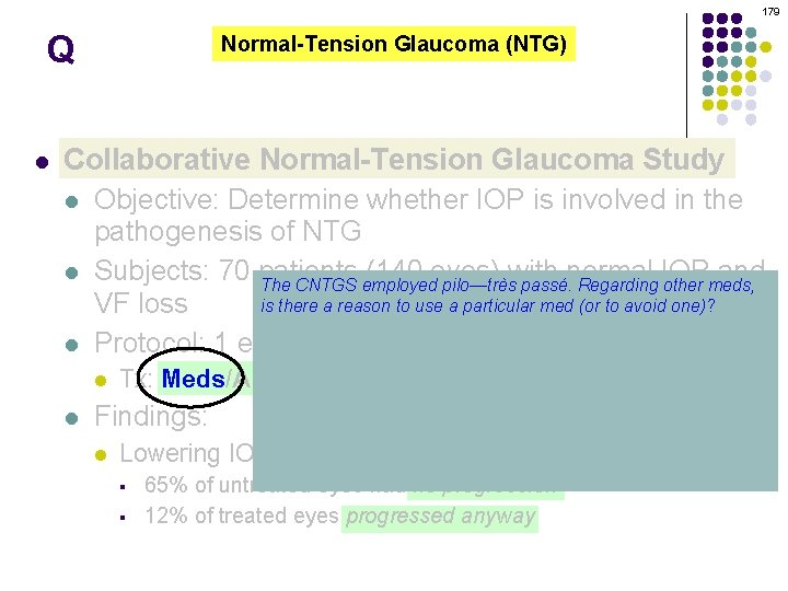 179 Q l Normal-Tension Glaucoma (NTG) Collaborative Normal-Tension Glaucoma Study l Objective: Determine whether