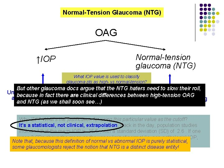 Normal-Tension Glaucoma (NTG) OAG ↑IOP Normal-tension glaucoma (NTG) What IOP value is used to