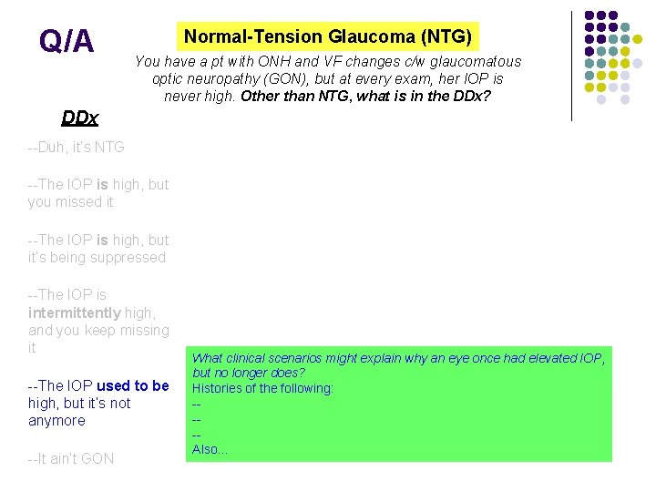 Q/A Normal-Tension Glaucoma (NTG) You have a pt with ONH and VF changes c/w
