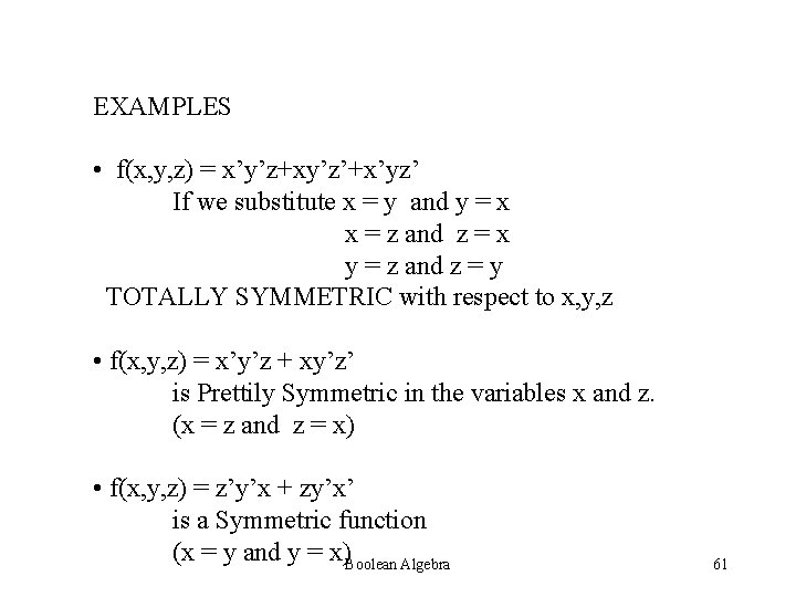 EXAMPLES • f(x, y, z) = x'y'z+xy'z'+x'yz' If we substitute x = y and