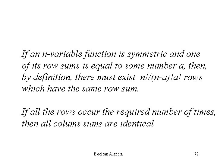 If an n-variable function is symmetric and one of its row sums is equal