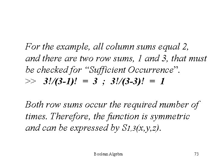 For the example, all column sums equal 2, and there are two row sums,