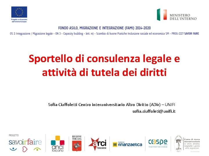 Sportello di consulenza legale e attività di tutela dei diritti Sofia Ciuffoletti Centro interuniversitario