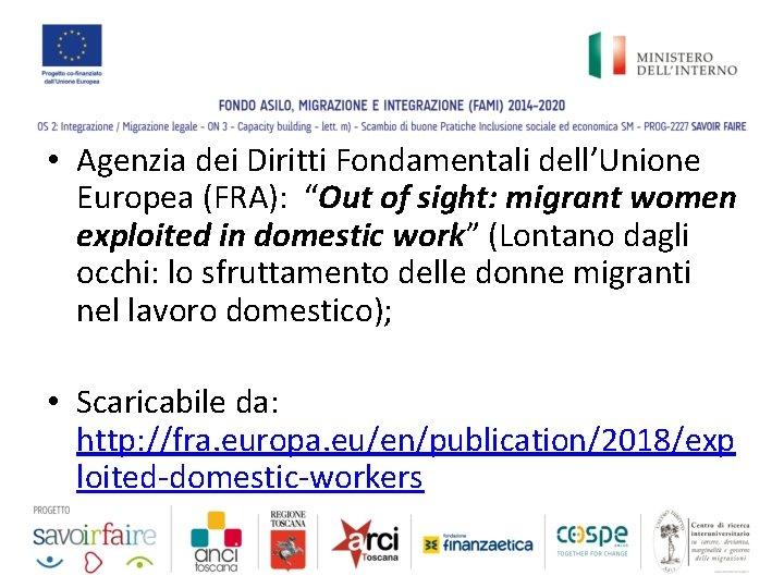 """• Agenzia dei Diritti Fondamentali dell'Unione Europea (FRA): """"Out of sight: migrant women"""