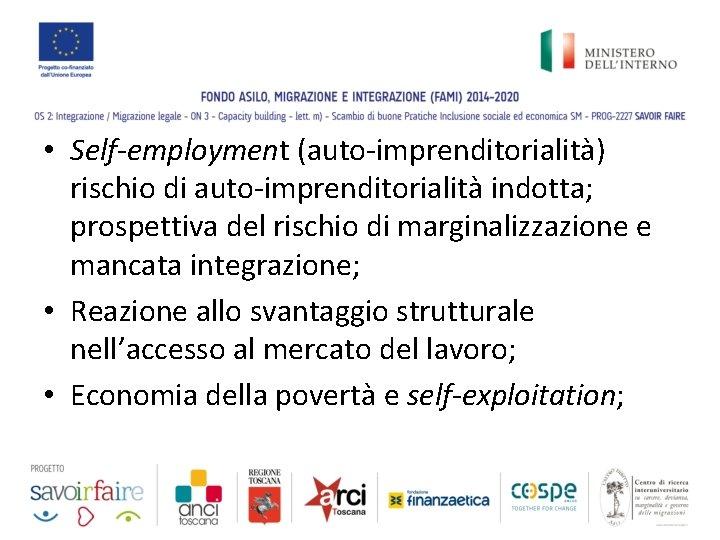 • Self-employment (auto-imprenditorialità) rischio di auto-imprenditorialità indotta; prospettiva del rischio di marginalizzazione e