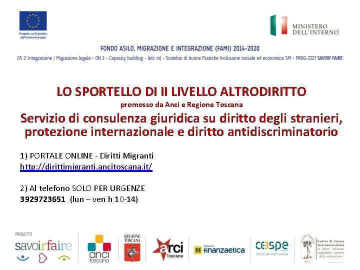 LO SPORTELLO DI II LIVELLO ALTRODIRITTO promosso da Anci e Regione Toscana Servizio di
