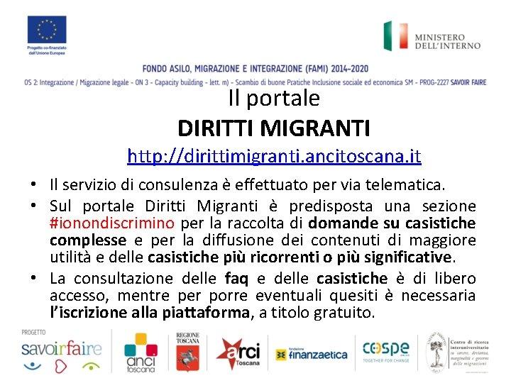 Il portale DIRITTI MIGRANTI http: //dirittimigranti. ancitoscana. it • Il servizio di consulenza è