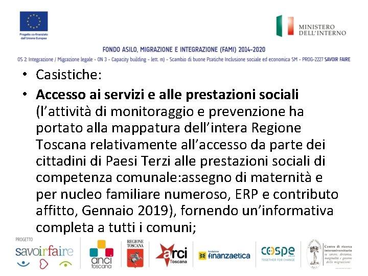 • Casistiche: • Accesso ai servizi e alle prestazioni sociali (l'attività di monitoraggio