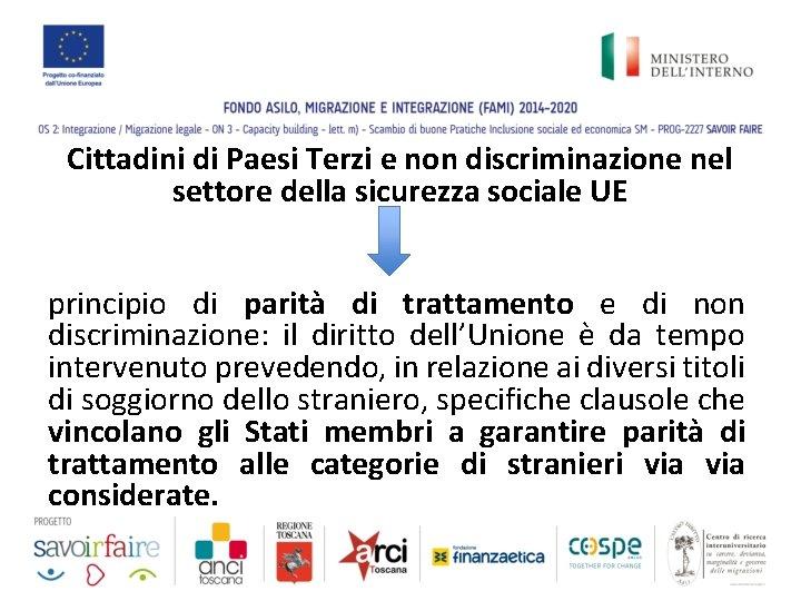 Cittadini di Paesi Terzi e non discriminazione nel settore della sicurezza sociale UE principio