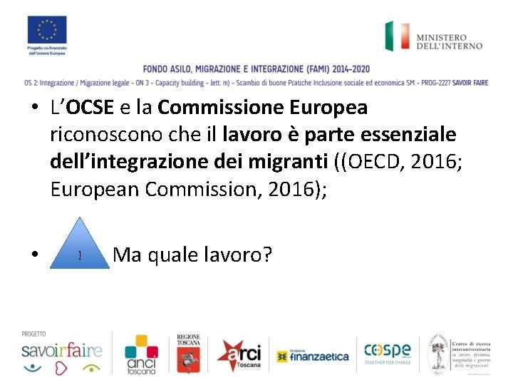• L'OCSE e la Commissione Europea riconoscono che il lavoro è parte essenziale