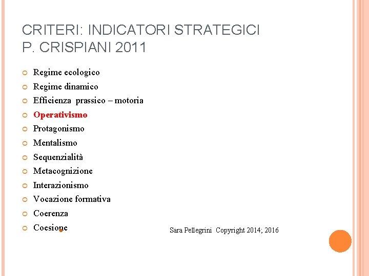 CRITERI: INDICATORI STRATEGICI P. CRISPIANI 2011 Regime ecologico Regime dinamico Efficienza prassico – motoria