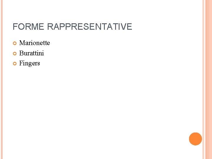 FORME RAPPRESENTATIVE Marionette Burattini Fingers