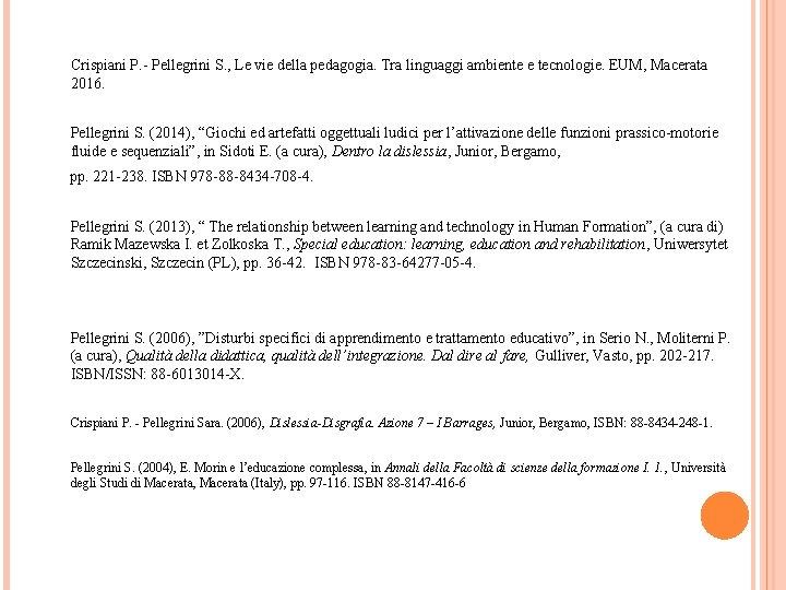Crispiani P. - Pellegrini S. , Le vie della pedagogia. Tra linguaggi ambiente