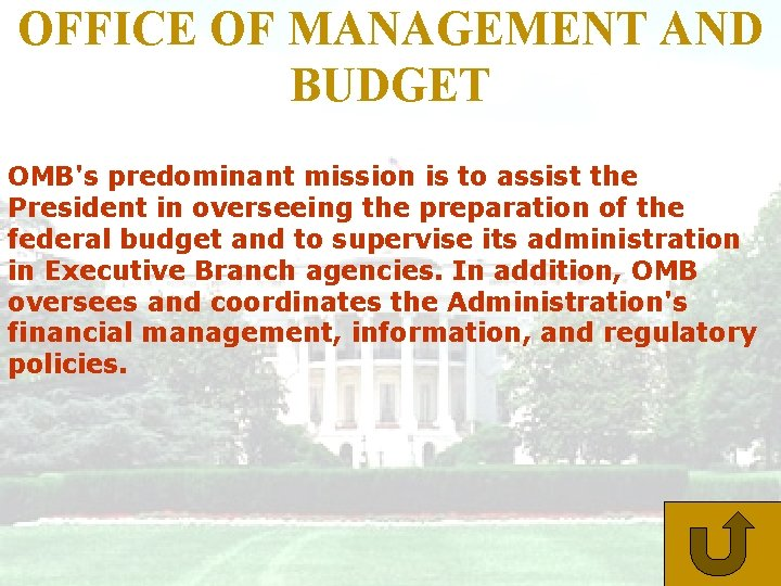 OFFICE OF MANAGEMENT AND BUDGET OMB's predominant mission is to assist the President in