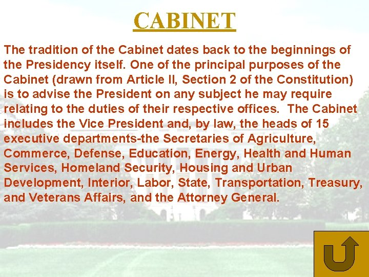 CABINET The tradition of the Cabinet dates back to the beginnings of the Presidency