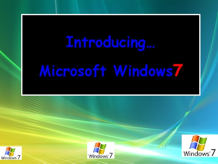 Introducing… Microsoft Windows 7