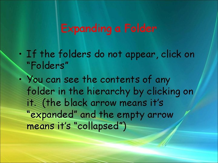 "Expanding a Folder • If the folders do not appear, click on ""Folders"" •"