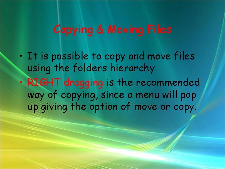 Copying & Moving Files • It is possible to copy and move files using