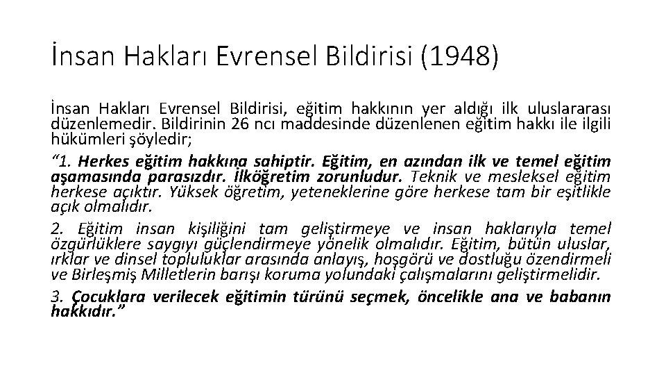 İnsan Hakları Evrensel Bildirisi (1948) İnsan Hakları Evrensel Bildirisi, eg itim hakkının yer aldıg