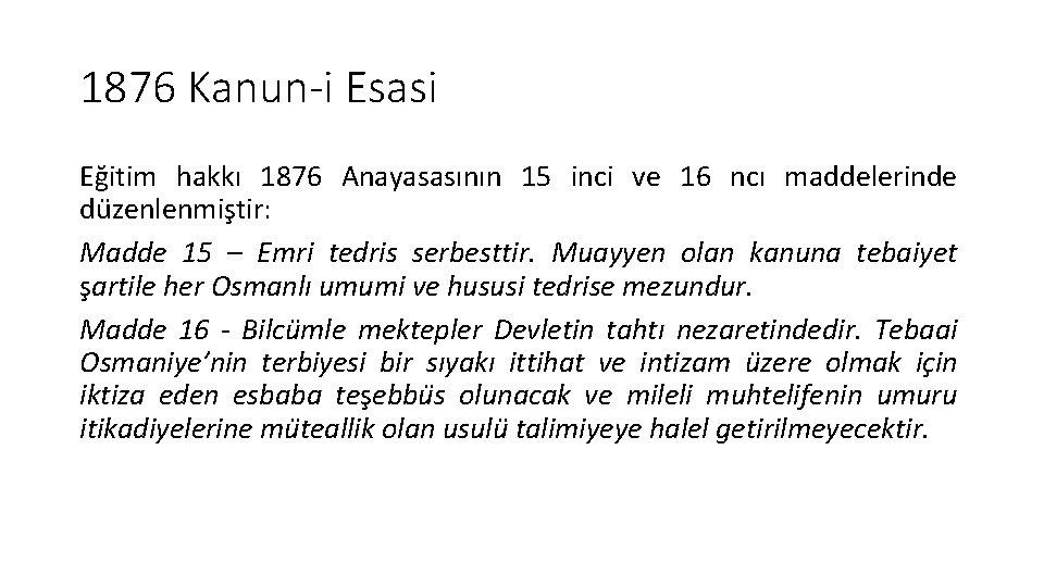 1876 Kanun-i Esasi Eg itim hakkı 1876 Anayasasının 15 inci ve 16 ncı maddelerinde