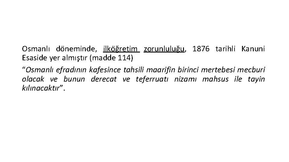 Osmanlı do neminde, ilko g retim zorunlulug u, 1876 tarihli Kanuni Esaside yer almıs