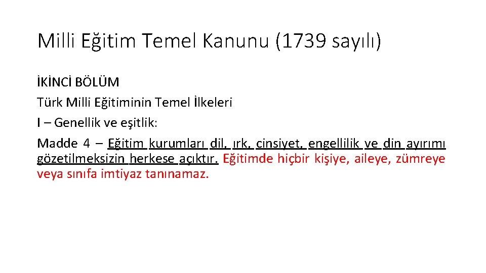 Milli Eğitim Temel Kanunu (1739 sayılı) İKİNCİ BÖLÜM Türk Milli Eğitiminin Temel İlkeleri I