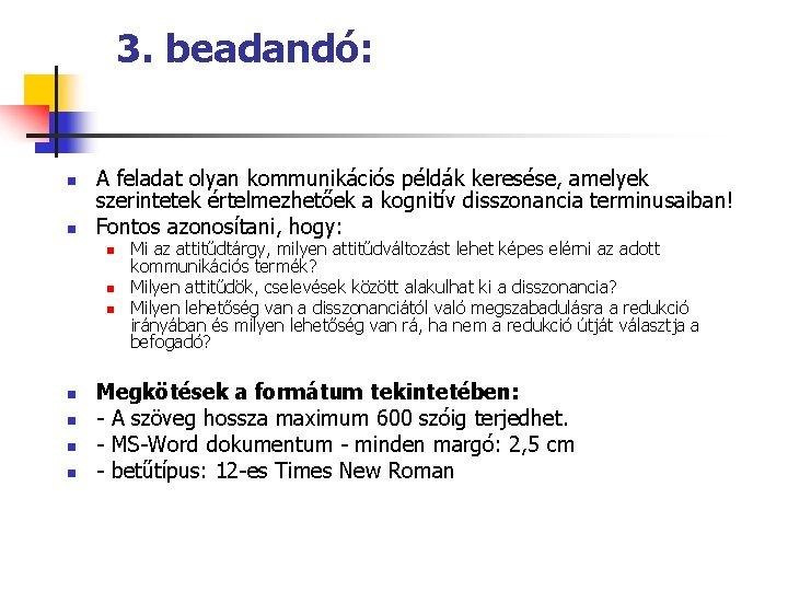 3. beadandó: n n A feladat olyan kommunikációs példák keresése, amelyek szerintetek értelmezhetőek a