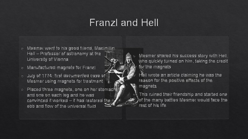 Franzl and Hell Mesmer went to his good friend, Maximillin Hell – Professor of