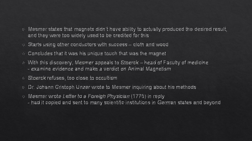 Mesmer states that magnets didn't have ability to actually produced the desired result,