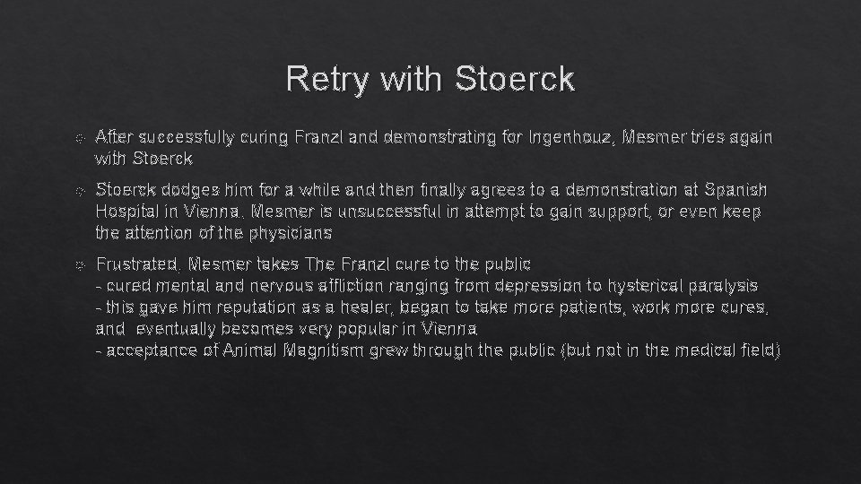 Retry with Stoerck After successfully curing Franzl and demonstrating for Ingenhouz, Mesmer tries again