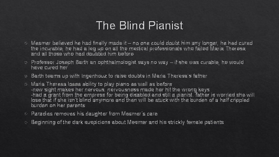 The Blind Pianist Mesmer believed he had finally made it – no one could