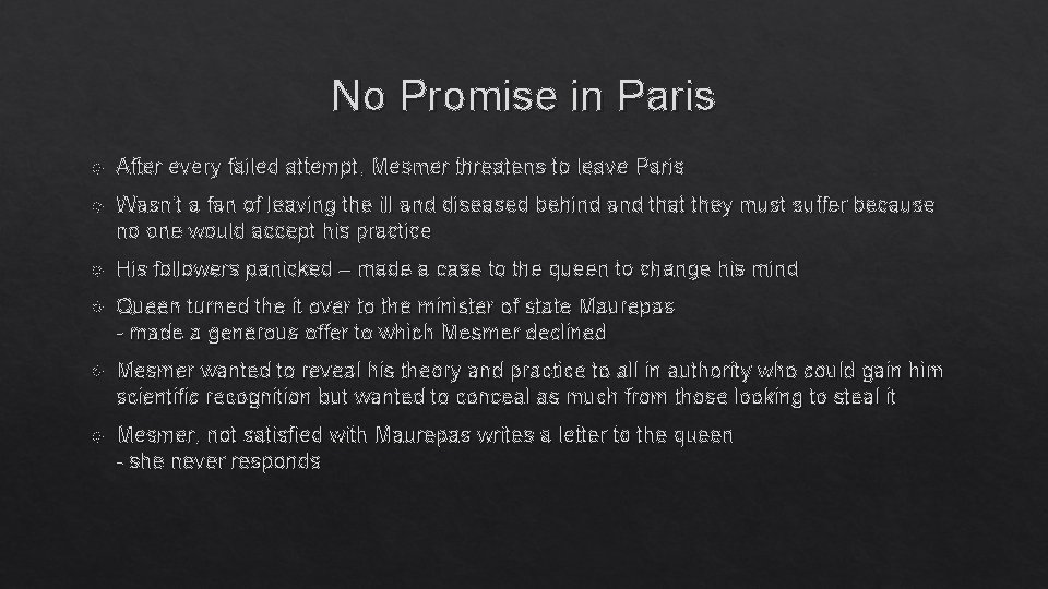 No Promise in Paris After every failed attempt, Mesmer threatens to leave Paris Wasn't